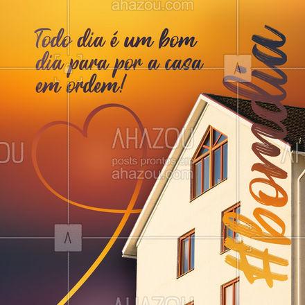 Hoje o dia está perfeito para deixar a casa toda em ordem! E você pode contar com a gente para ajudar! #residencia #conserto #servico #atendimento #AhazouServiços #servicosparacasa #servicos #postdefrase #motivacional #bomdia #frasesdebomdia