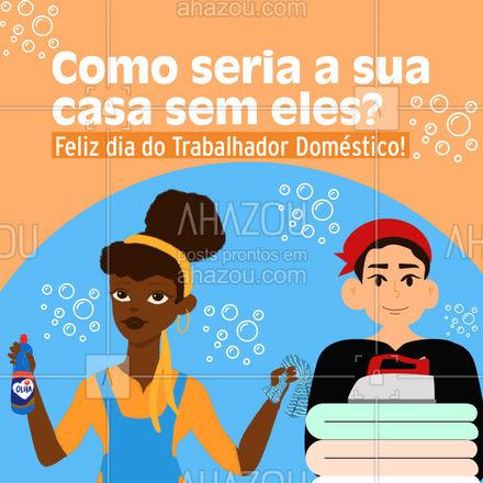 A minha seria uma bagunça! Comemore o dia de vocês, vocês merecem  #AhazouServiços #trabalho #doméstico #orgulho #dignidade #serviços #atendimento #agendamento #comemoração