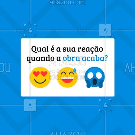 Por aqui é só alívio e felicidade! ? #obra #reforma #AhazouServiços #pedreiro #enquete
