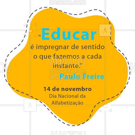 Que nesse dia possamos valorizar o nosso privilégio da alfabetização! #diaNacionaldaAlfabetização #Alfabetização #AhazouEdu #educação #paulofreire #AhazouEdu