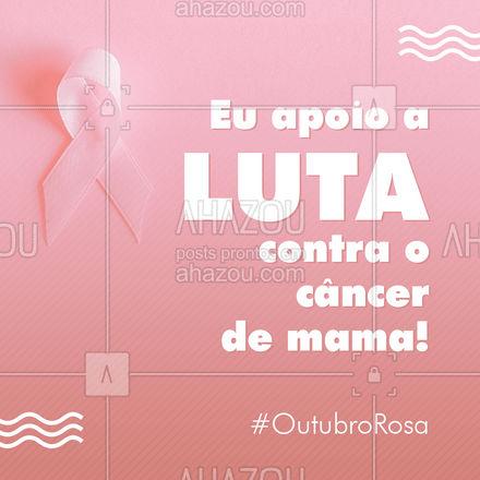 Apoiar essa ideia é ajudar a salvar a vida de muitas mulheres pelo mundo. Apoie você também! #outubrorosa #ahazou  #motivacionais