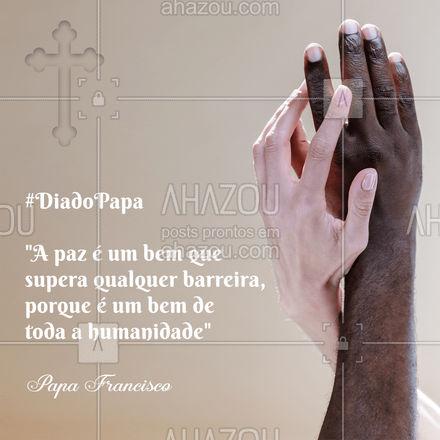 É disso que a gente precisa: paz! ? #AhazouFé  #Cristo #fécristã #Deus #fé #religiao #papa #papafrancisco #frase #motivacional #DiadoPapa