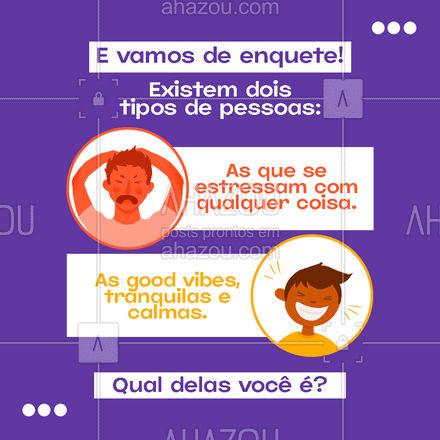 Existem esses dois tipos de pessoas, e geralmente uma é amiga da outra. 😂 E aí, qual dos dois tipos você é? Conta pra gente!📢 #enquete #ahazou #motivacional   #quote  #motivacionais  #frasesmotivacionais