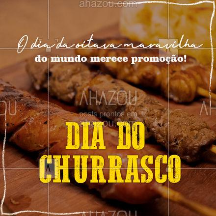 No Dia do Churrasco, você vem comer o melhor churrasco da região e ainda tem promoção! #ahazoutaste  #restaurante #comidacaseira #comidadeverdade #foodlovers #diadochurrasco