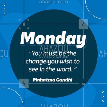 Seja a mudança que você deseja ver no mundo. Comece pela educação, venha aprender inglês! #aulasdeingles #aulaparticular #aulaemgrupo #AhazouEdu #frases #motivacional #ingles #rotinadeestudos #AhazouEdu