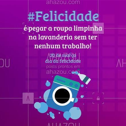 E essa felicidade é facinho de ter, hein?! ?? #diadafelicidade #felicidade #AhazouServiços #lavanderia #serviços #roupalimpa
