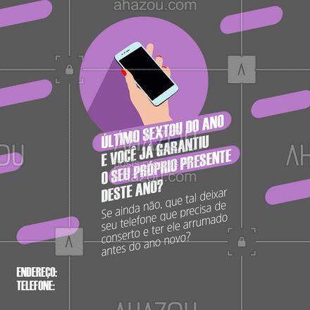 Se você ainda não garantiu o seu presente deste ano corre porque ainda dá tempo! Tenha seu celular arrumado antes da virada do ano. ? #Celulares #Presente #AhazouTec #Sextou