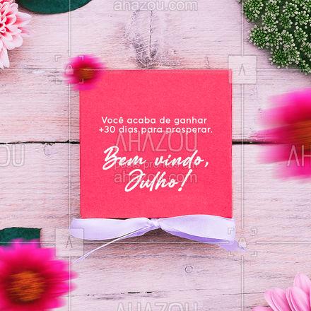 Você tem mais trinta dias para prosperar e lutar por seus sonhos e objetivos. Bem-Vindo, Julho! ? #AhazouRevenda #consultora #revendedoras #quote #frasesmotivacionais #AhazouRevenda