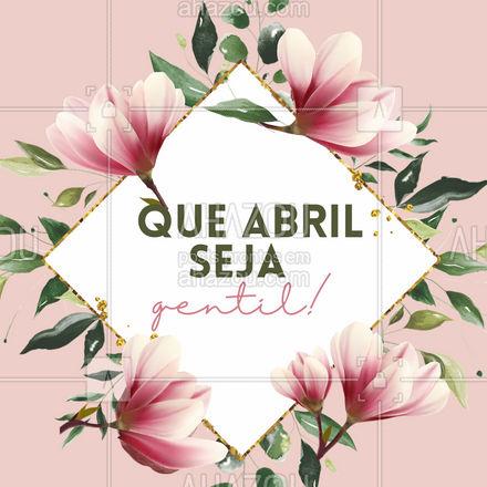 Que esse mês a gentileza seja a palavra de ordem! Seja muito bem-vindo, abril! #frasesmotivacionais #motivacionais #quote #motivacional #ahazou #abril #benvindoabril #bemvindo #ahazou