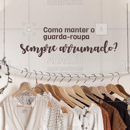 Manter o guarda-roupa arrumado pode ser um desafio no dia a dia, mas existem algumas ações que podem facilitar essa organização. Confira no post! #carrosselahz #AhazouFashion  #fashion #moda #guardaroupa #organização #dicas