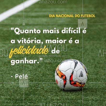 Uma frase de ninguém mais, ninguém menos que nosso amado Pelé para comemorarmos o Dia Nacional do Futebol! Bora pro fut! #ahazou #frasesmotivacionais #motivacionais #quote #motivacional #dianacionaldofutebol #fut #futebol #vitoria #jogador #time