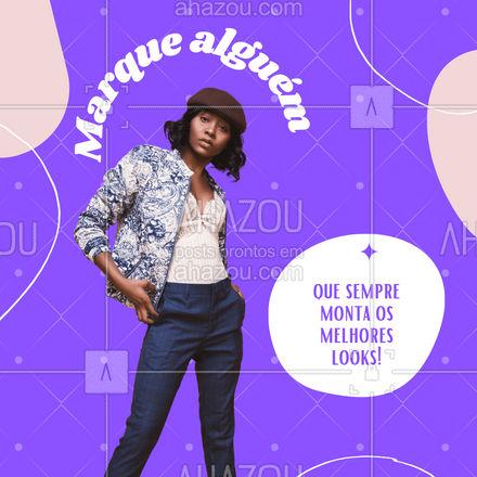Sempre tem aquela pessoa que não erra nunca quando o assunto é estilo, né? Marque a pessoa que você se lembrou! #AhazouFashion #lookdodia  #fashion  #OOTD  #style  #moda  #outfit #interação #marquealguém #looks #estilo