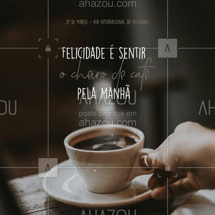 Quer forma melhor de celebrar o Dia Internacional da Felicidade do que com uma xícara de café feito na hora? ❤️☕ Peça já a sua! (Inserir contato) #café #coffee  #barista #ahazoutaste #coffeelife #cafeteria