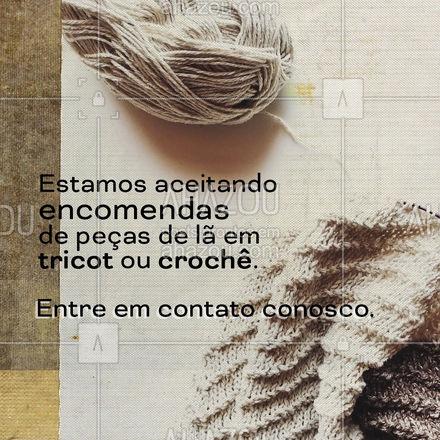 Já estamos aceitando encomendas de peças de lã em tricot ou crochê. Entre em contato conosco para saber mais ou encomendar sua peça. #peçasmanuais #tricot #crochê #AhazouFashion #convite #costura #lã