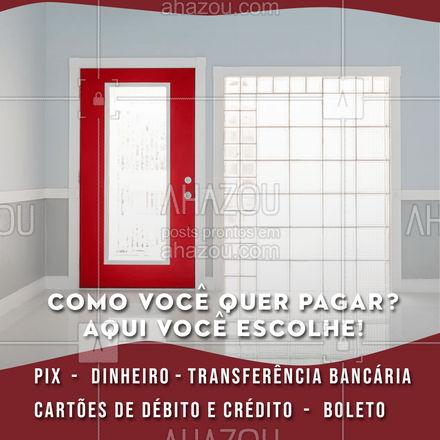 Para facilitar o seu orçamento aqui você escolhe a melhor forma de pagamento! #vidracaria #AhazouVidraçaria #vidraçaria #formasdepagamento #vidraçeiro