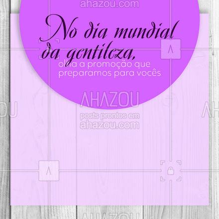 Não podíamos deixar esse dia passar em branco não é mesmo? Aproveite essa promoção que preparamos com tanto carinho. #ahazou #motivacionais #motivacional #promoção #diamundialdagentileza #sejagentil #gentileza #ahazou