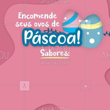 Escolha os sabores, entre em contato e encomende seus ovos de Páscoa! (inserir contato) #páscoa #ovodepáscoa #chocolate #ahazoutaste #confeitaria #confeitariaartesanal #sabores