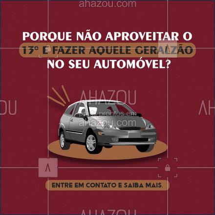 Aproveite o 13º para dar aquela geral que seu automóvel tá precisando. Invista nele e não tenha problemas maiores no futuro.  #13ºsalário #automóvel #AhazouAuto #investimento #convite