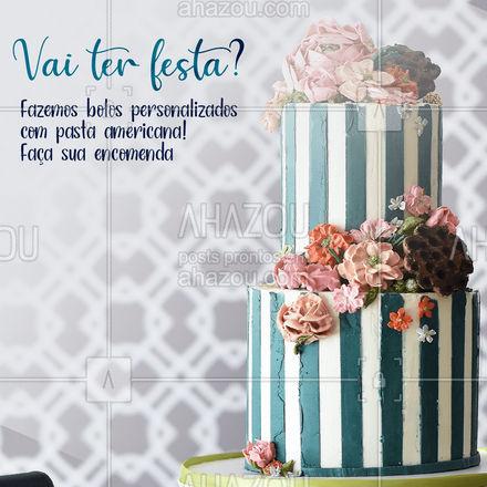 Você escolhe, nós fazemos e sua festa fica incrível! ???  #BolodeFesta #PastaAmericana #ahazoutaste  #bolo #bolosdecorados