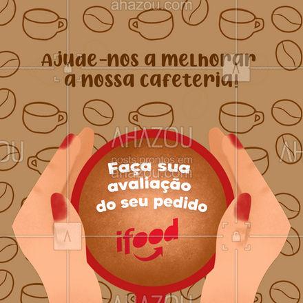 Gostou da sua experiência? Tem alguma crítica ou sugestão? Nos-avalie no ifood! ? #avaliação #ifood #food #café #delivery #ahazoutaste #cafeteria #coffee #ahazoutaste