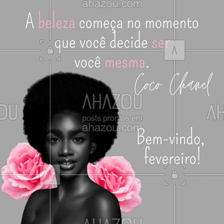 A dica desse mês é: seja você mesma, sempre! ?  #cocochanel #fevereiro #AhazouBeauty  #beleza #bemestar #esteticafacial