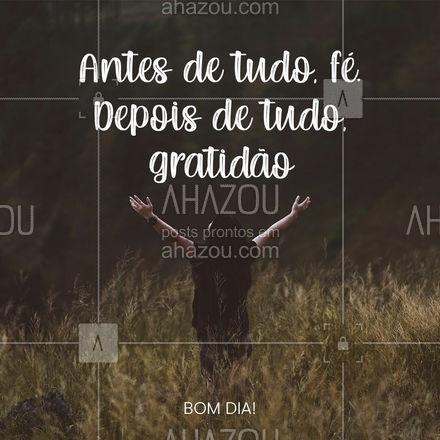 Não deixe de agradecer e acreditar! Que hoje seja um dia maravilhoso! ? #ahazou #frasesmotivacionais #motivacionais #quote #motivacional #fé #gratidão #bomdia #frases #diaabençoado