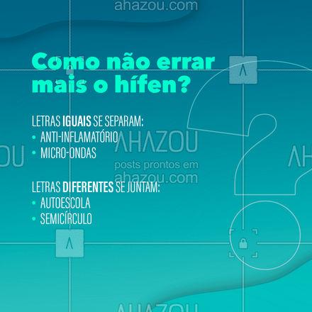 Com essa dica, nunca mais você vai errar na hora de usar o hífen! ?   #Hífen #Gramatica #AhazouEdu #AulasdePortugues #Educação
