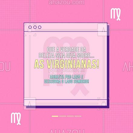 Todo mundo que conhece uma virginiana vai concordar com esse post! 🤭😂  #virgem #virginiana #signos #AhazouBeauty  #estetica #beauty #beleza