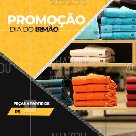 Pensando em dar um presente para o (seu irmão/ sua irmã)? Aproveite os preços.?️    #DiadoIrmão #Promoção #AhazouFashion #Moda