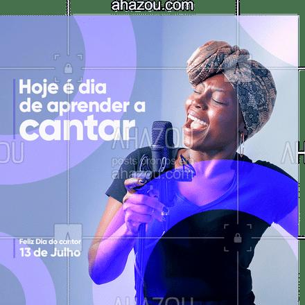 Sempre quis aprender a cantar? Então hoje é o dia perfeito pra isso! No Dia do cantor, invista no seu sonho e solte a voz. #AhazouEdu #música #singer #Diadocantor