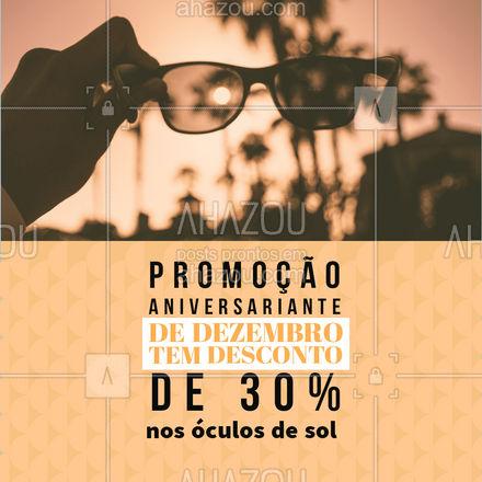 Nesse mês os aniversariantes tem vantagens, compre um lindo óculos de sol e ganhe 30% de desconto pelo seu aniversário.   #AhazouÓticas #aniversariantedomes #oculosdesol #oculos