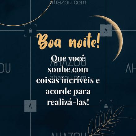 Desejos os melhores e mais incríveis sonhos para você! Tenha uma excelente noite! #frasesmotivacionais #motivacionais #quote #ahazou #motivacional #boanoite #frasedeboanoite #frasedodia #postdefrase #ahazou