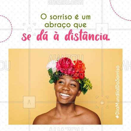 Em tempos em que abraços devem ser evitados, os sorrisos nunca foram tão importantes. Feliz dia mundial do sorriso para nós! #diamundialdosorriso #ahazou  #motivacionais