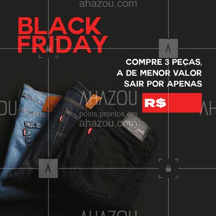 É isso mesmo que você leu!!!  Na nossa Black Friday, comprando 3 peças, a terceira sai por apenas R$ xx,xx! ? Aproveite!   #ModaMasculina #BlackFriday #promoção #AhazouFashion  #modaparahomens #fashion #menswear