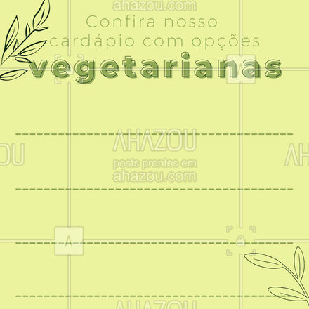 Veja as opções especiais que preparamos para você que é vegetariano #ahazoutaste  #veggie #vegan #crueltyfree #fit #vegetariano