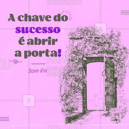 Um dia repleto de portas abertas e sucesso pra você! #sucesso #bomdia #chaveiro #AhazouServiços