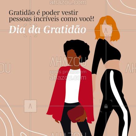 E é por isso que nós somos muito gratos! ? #diadagratidao #gratidao #AhazouFashion  #style #moda #fashion