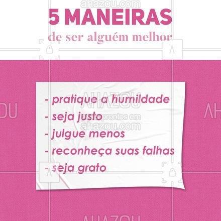 Vamos tentar tornar essas 5 maneiras um hábito? ?  #alguemmelhor #motivacional #ahazou #habitos  #frasesmotivacionais