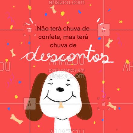 Não precisa de confete nem serpentina quando se tem descontos incríveis em produtos selecionados.#AhazouPet  #cats  #petsofinstagram #dogsofinstagram  #petlovers #petoftheday #dogs