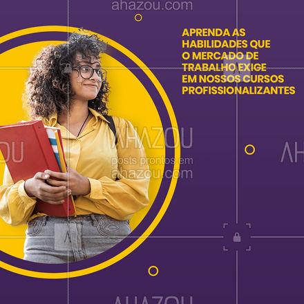 Venha se preparar para o mercado de trabalho. Para saber mais entre em contato pelo número (__)____-______ e tire todas as suas dúvidas! 👊📚#educação #cursoprofissionalizante #AhazouEdu #mercadodetrabalho