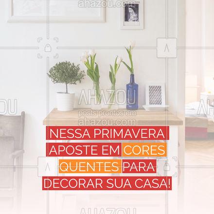 Para começar com vontade a primavera, aposte em cores quentes na sua decoração. Invista em cores vivas e terrosas como vermelho, verde, laranja e azul claro. #Primavera #AhazouDecora, #AhazouArquitetura #Decoração