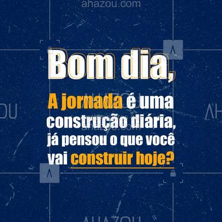 Comece com pequenos passos e contrua um castelo!?  #AhazouServiços #bomdia #obra #pedreiro #construcao #frase #motivacional