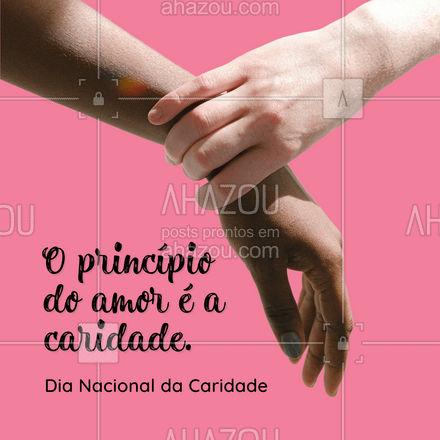 Dia Nacional da Caridade: o amor está nas atitudes. Já ajudou alguém hoje? ? #ahazou  #frasesmotivacionais #motivacionais #quote #motivacional #caridade #amor #frases #ajuda #dianacionaldacaridade #princípio #valores