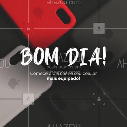 Que tal começar o seu dia equipando o seu celular? Com a nossa loja, isso é possível! #BomDia #AhazouTec  #Frases
