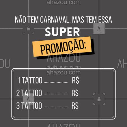 Carnaval é bom, mas promoção em tattoo não tem comparação! O que está esperando? Agende seu horário pelo número (xx) xxxx-xxxx #AhazouInk  #tattoo