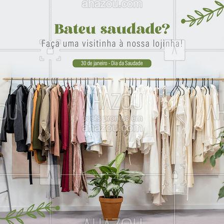 Estamos esperando por você! ?  #diadasaudade #moda #AhazouFashion  #style #outfit #fashion