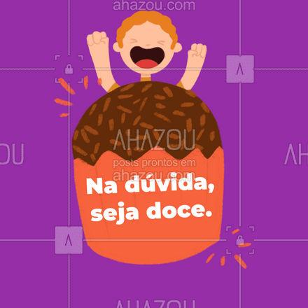 Em todos os momentos, ser doce é a melhor opção! #ahazoutaste  #docinhos  #bolocaseiro  #foodlovers #confeitaria