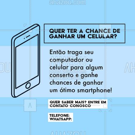 Aqui além de ter seu computador ou celular arrumados você ainda ganhe chances de ganhar um ótimo smartphone! Corre antes que a promoção acabe. ?? #Promoção #Celular #AhazouTec #Computador