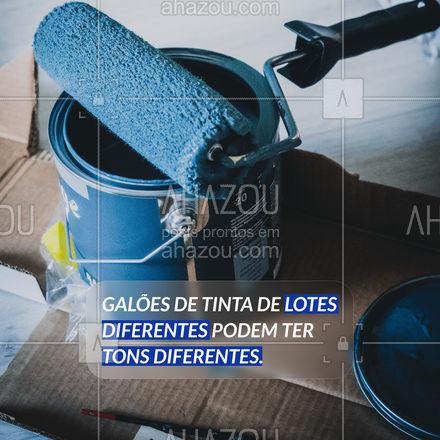 Caso você precise comprar galões da mesma tinta preste atenção no lote. Pois se eles forem diferentes existe uma grande chance de ter uma diferença no tom da cor. Você pode misturar tudo em uma caçamba para igualar os tons. #Dicas #AhazouServiços #Pintor