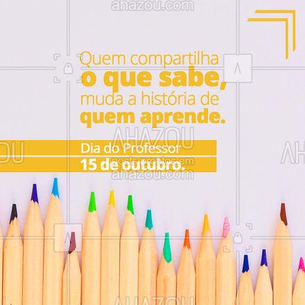 Parabéns a todos os professores que dedicam sua vida para realizar o sonho de cada aluno que passa por sua trajetória.  #AhazouEdu #educação #diadoprofessor #sabedoria #ensinar #escola #conhecimento